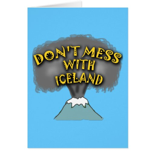 Don't Mess With Iceland T-shirts and Stuff Greeting Card