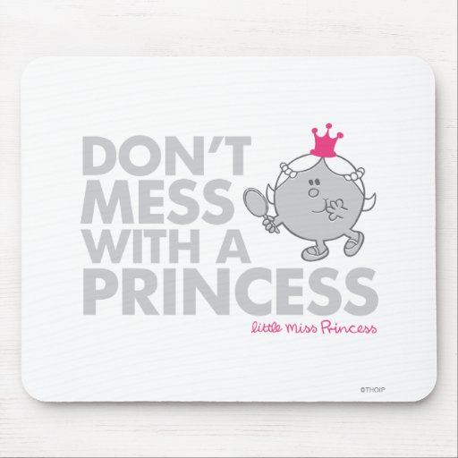 Don't Mess With Little Miss Princess Mouse Pad