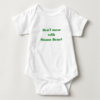 Dont Mess with Mama Bear Baby Bodysuit