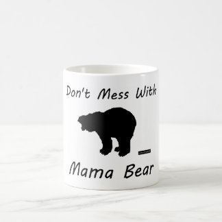 Don't Mess With Mama Bear - Mug
