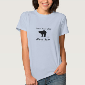 Don't Mess With Mama Bear T-shirts