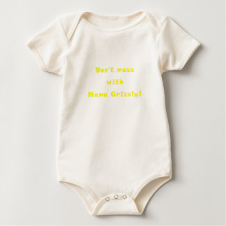 Dont Mess with Mama Grizzly Baby Bodysuit