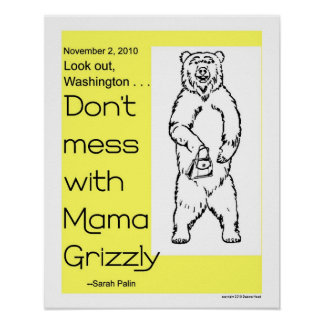 Don't Mess with Mama Grizzly Poster