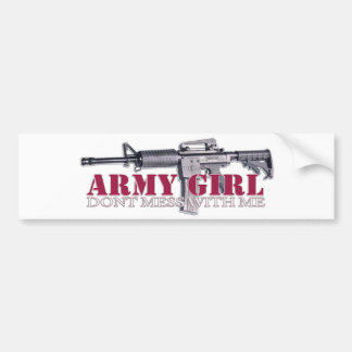 dont mess with me(Army Girl) Car Bumper Sticker