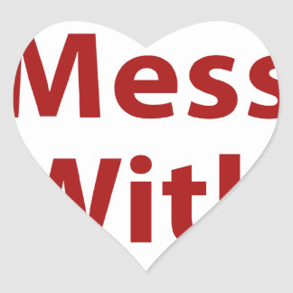 Don't Mess With Me Heart Sticker