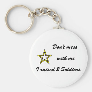 Don't mess with me I raised 2 Soldiers Basic Round Button Keychain