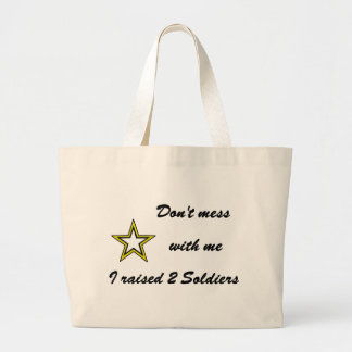Don't mess with me I raised 2 Soldiers Large Tote Bag