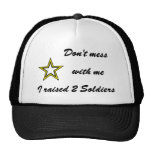 Don't mess with me I raised 2 Soldiers Trucker Hat