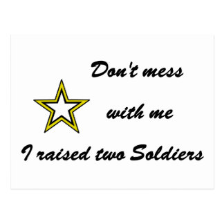 Don't mess with me I raised two Soldiers Postcard