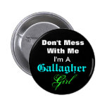 Don't Mess With Me, I'm A, Gallagher, Girl Pinback Buttons