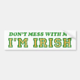 DON'T MESS WITH ME, I'M IRISH BUMPER STICKER