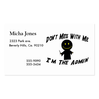 Don't Mess With Me I'm The Admin Business Card Template