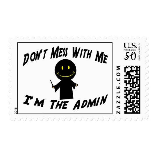 Don't Mess With Me I'm The Admin Postage