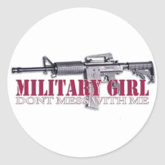 dont mess with me Military Girl Round Stickers