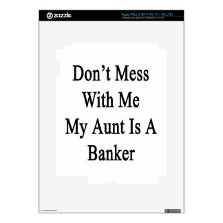 Don't Mess With Me My Aunt Is A Banker iPad 3 Skin