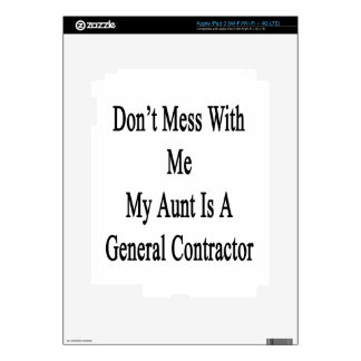 Don't Mess With Me My Aunt Is A General Contractor iPad 3 Decal