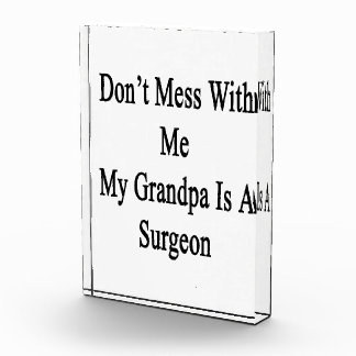 Don't Mess With Me My Grandpa Is A Surgeon Award