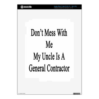 Don't Mess With Me My Uncle Is A General Contracto iPad 3 Skin