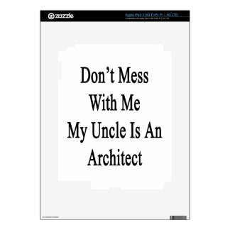 Don't Mess With Me My Uncle Is An Architect iPad 3 Skins