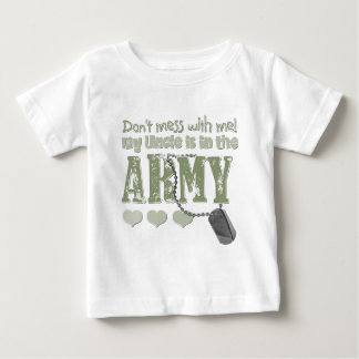 Don't Mess With me My Uncle is in the Army Baby T-Shirt