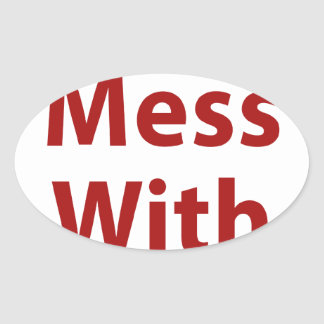 Don't Mess With Me Oval Sticker