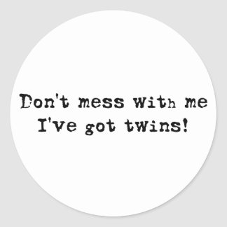Don't Mess WIth Me Twins Classic Round Sticker