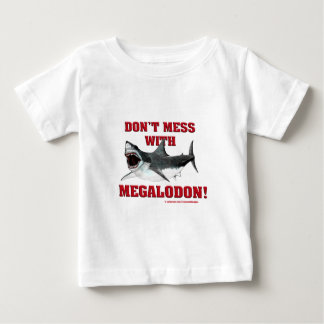 Don't Mess WIth Megalodon! Shirt