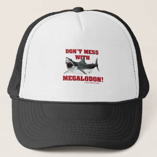 Don't Mess WIth Megalodon! Trucker Hat