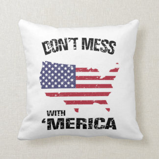 Don't mess with 'Merica Pillow