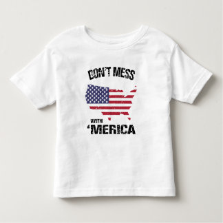 Don't Mess With 'Merica Toddler T-shirt