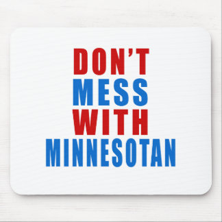 Don't Mess With MINNESOTAN Mouse Pad