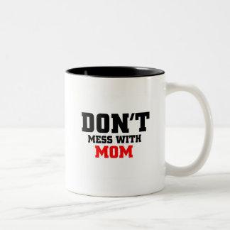 Don't mess with mom coffee mug