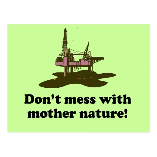 DON'T MESS WITH MOTHER NATURE POST CARDS