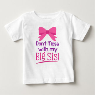 Don't Mess With My Big Sis! Infant T-shirt