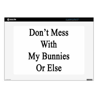 Don't Mess With My Bunnies Or Else Decals For Laptops