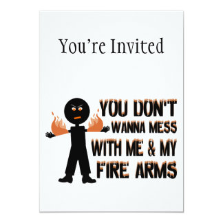 Don't Mess With My Fire Arms 5x7 Paper Invitation Card