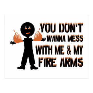 Don't Mess With My Fire Arms Postcard