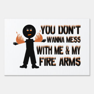 Don't Mess With My Fire Arms Sign