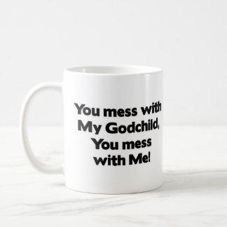 Don't Mess with My Godchild Coffee Mug