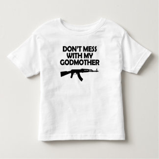 Don't Mess With My Godmother Toddler T-shirt