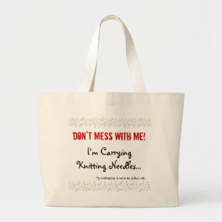Dont Mess With My Knitting Large Tote Bag