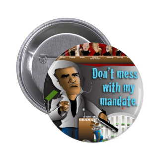 Don't Mess With My Mandate Buttons