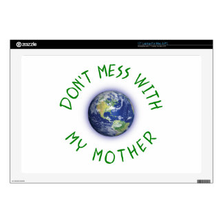 "Don't Mess With My Mother Earth 17"" Laptop Skins"