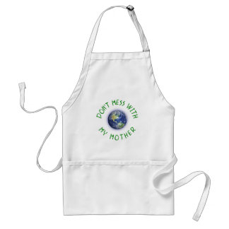 Don't Mess With My Mother Earth Adult Apron