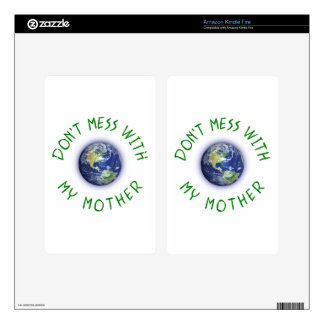 Don't Mess With My Mother Earth Decal For Kindle Fire