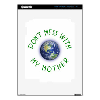 Don't Mess With My Mother Earth iPad 3 Decals