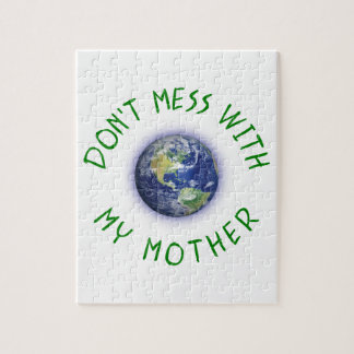 Don't Mess With My Mother Earth Jigsaw Puzzle