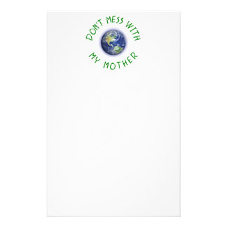 Don't Mess With My Mother Earth Stationery