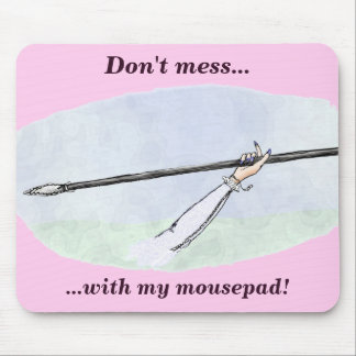 Don't mess with my mousepad! mouse pad