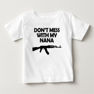 Don't Mess With My Nana T Shirt